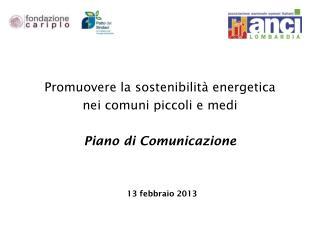 Promuovere la sostenibilità energetica  nei comuni piccoli e medi Piano di Comunicazione