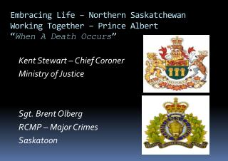 "Embracing Life – Northern Saskatchewan Working Together – Prince Albert "" When A Death Occurs """