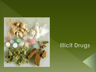 Illicit Drugs