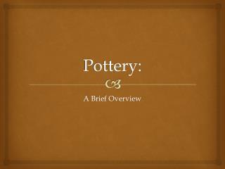 Pottery: