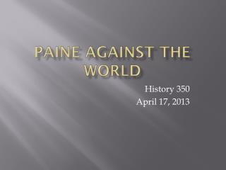 Paine Against the World
