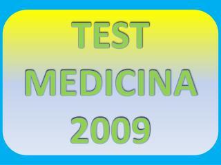 TEST  MEDICINA  2009
