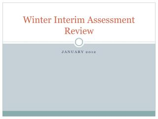 Winter Interim Assessment Review