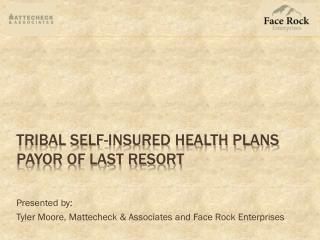 Tribal Self-Insured Health Plans PayOr  of Last Resort
