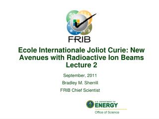 Ecole Internationale  Joliot Curie: New Avenues with Radioactive Ion Beams Lecture 2