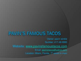 PAVIN'S FAMOUS TACOS