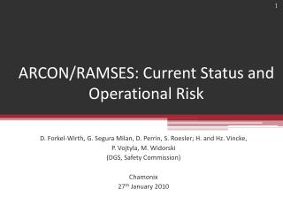 ARCON/RAMSES: Current Status and Operational Risk