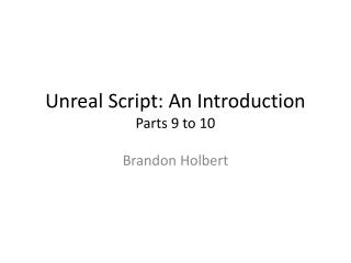 Unreal Script: An Introduction Parts 9 to 10