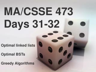 MA/CSSE 473 Days 31-32