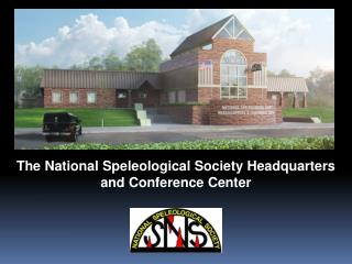 The National Speleological Society Headquarters and Conference Center
