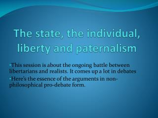 The state, the individual, liberty and paternalism