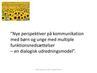 """""""Nye perspektiver på kommunikation med børn og unge med multiple funktionsnedsættelser"""