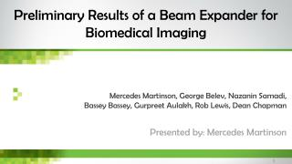 Preliminary Results of a Beam Expander  for Biomedical Imaging