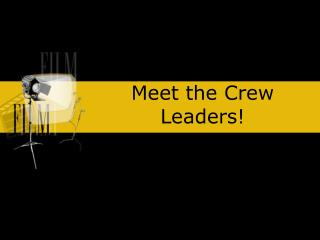 Meet the Crew Leaders!