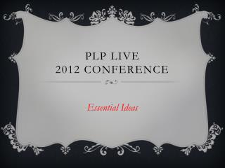 PLP Live 2012 Conference