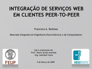 Francisco A. Barbosa Mestrado Integrado em Engenharia Electrotécnica e de Computadores