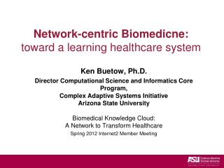 Network-centric  Biomedicne : toward a learning healthcare system
