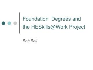 Foundation  Degrees and the HESkillsWork Project
