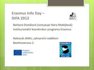 Erasmus  Info Day  –  DIFA 2013