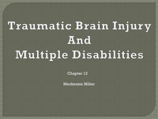 Traumatic Brain Injury And Multiple Disabilities