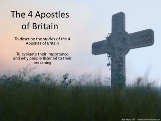 The 4 Apostles of Britain