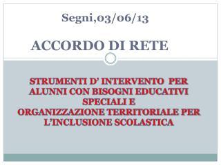 Segni,03/06/13 ACCORDO  DI  RETE