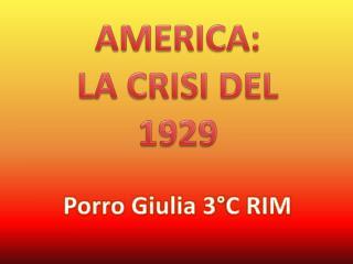 AMERICA:  LA CRISI DEL 1929