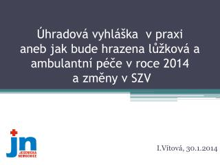 I . V�tov� , 30.1.2014