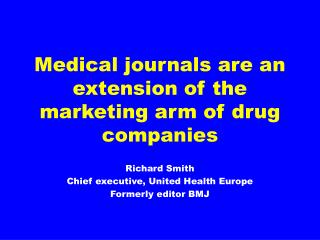 Medical journals are an extension of the marketing arm of drug companies