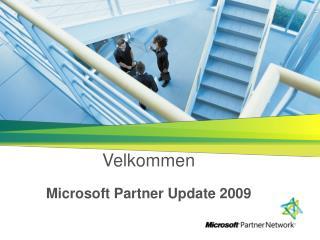 Velkommen  Microsoft Partner Update 2009