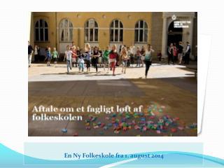En Ny Folkeskole fra 1. august 2014