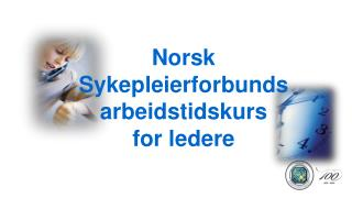 Norsk  Sykepleierforbunds  arbeidstidskurs for ledere