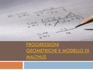Progressioni geometriche e modello di Malthus