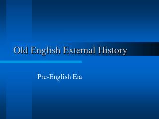 Old English External History