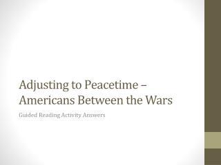 Adjusting to Peacetime – Americans Between the Wars