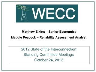 Matthew Elkins – Senior Economist Maggie Peacock – Reliability Assessment Analyst