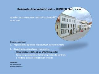 Rekonstrukce velkého sálu - JUPITER club, s.r.o .