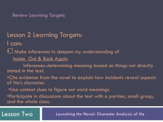 Lesson 2 Learning Targets:  I can: •    Make inferences to deepen my understanding of