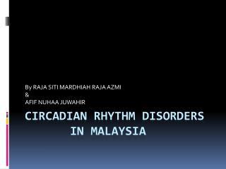 CIRCADIAN rhythm  disorders in  malaysia