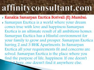 Want 2 & 3 BHK apartments at | 09999684166| Kanakia Samarpan