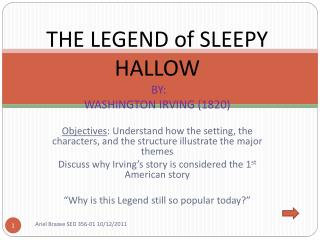 THE LEGEND of SLEEPY HALLOW  BY: WASHINGTON IRVING (1820)