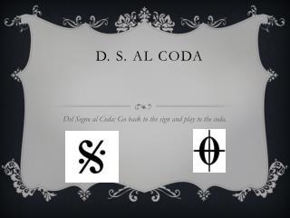 D. S. al Coda