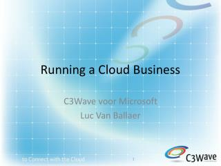 Running a Cloud  B usiness