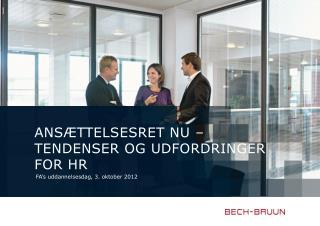 Ansættelsesret nu – tendenser og udfordringer for HR