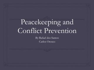 Peacekeeping and Conflict Prevention