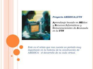 Proyecto AMERICA@UTN