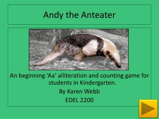 Andy the Anteater