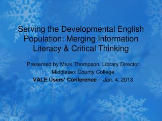 Serving the Developmental English Population: Merging Information Literacy & Critical Thinking