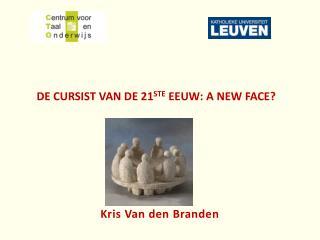 DE cursist van de 21 ste  eeuw: a new face?