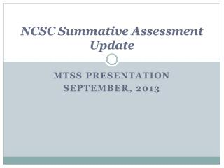 NCSC Summative Assessment Update